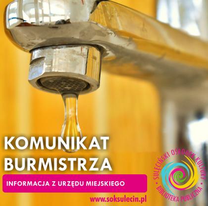 Komunikat Burmistrza Sulęcina w związku z informacją o braku przydatności do spożycia wody.