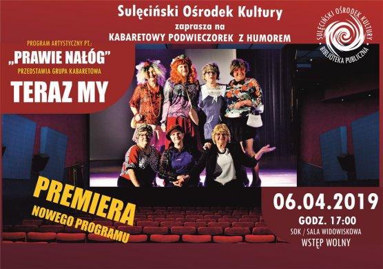 """PREMIERA nowego programu - Grupa Kabaretowa TERAZ MY - """"Prawie nałóg"""" 06.04.2019 r."""