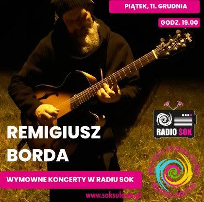 Wymowny Koncert w Radiu SOK: Remigiusz Borda