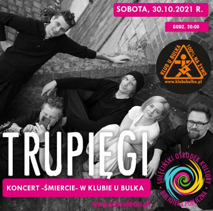 Śmiercie zespołu Trupięgi - koncertowa jesień w Klubie U Bulka
