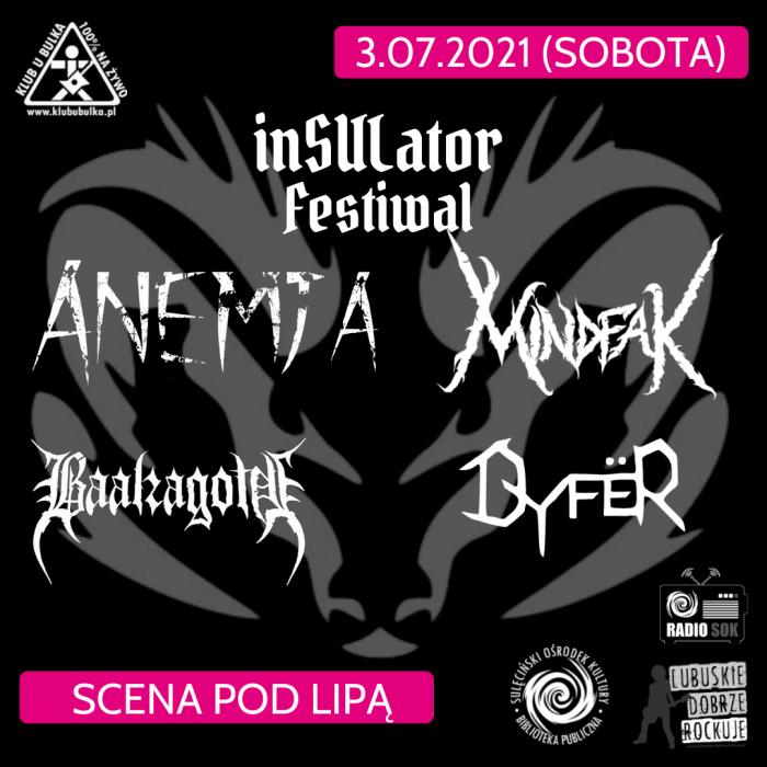 inSULator Festiwal - AnemjA / Dyfër / Baalzagoth / Mindfak