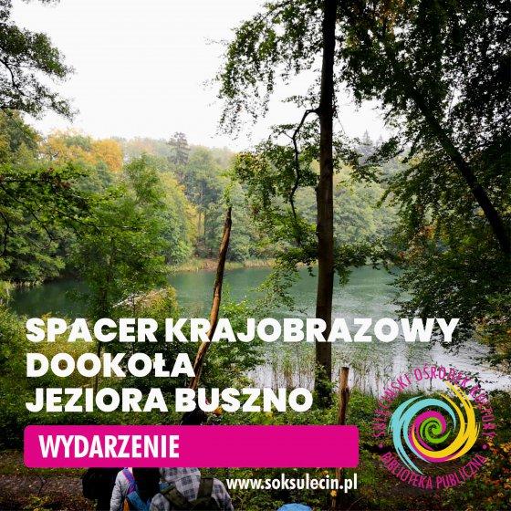 Spacer Krajobrazowy dookoła Jeziora Buszno