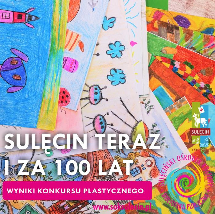 Sulęcin teraz i za 100 lat - wyniki konkursu plastycznego