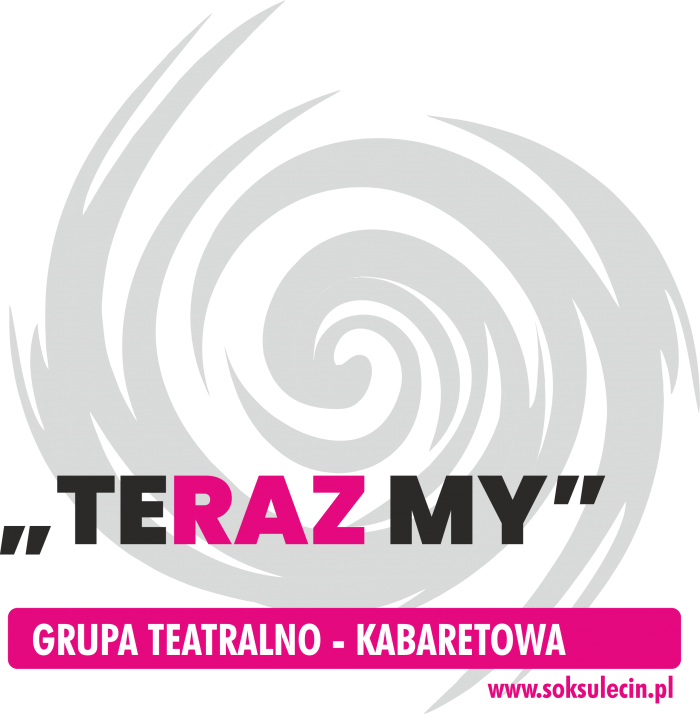"Grupa Teatralno-Kabaretowa ""Teraz My"""